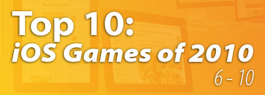Guest Post: Top 10 iOS games of 2010 countdown: 10 - 6