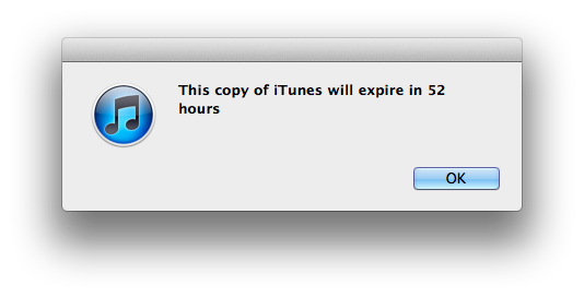 This copy of iTunes will expire in 52 hours